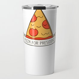 Pizza For President Travel Mug