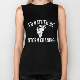 Funny Stormchaser I'd Rather Be Storm Chasing Biker Tank