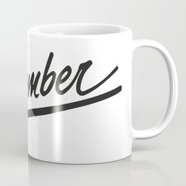 Remember Coffee Mug