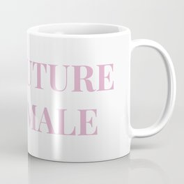 The future is female white-pink Coffee Mug