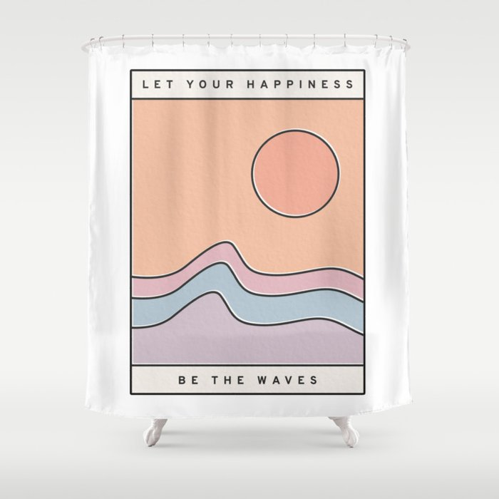 """Ocean Surf """"Let Your Happiness Be the Waves"""" // Chill Retro Minimalist Colorful California Summer  Shower Curtain"""