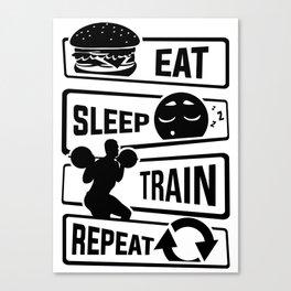Eat Sleep Train Repeat - Fitness Bodybuilder Power Canvas Print