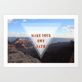 make your own path Art Print