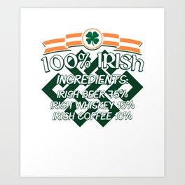100% Irish Ingredients Beer Whiskey Coffee Gift Art Print