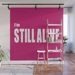 I'm Still Alive Wall Mural