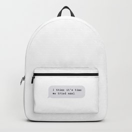 I think it's time we tried anal Backpack