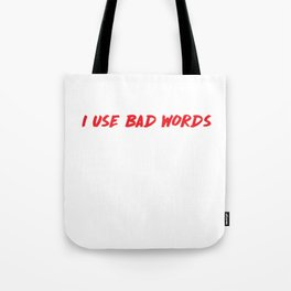 I Use Bad Words Inappropriate Language Warning T-Shirt Tote Bag