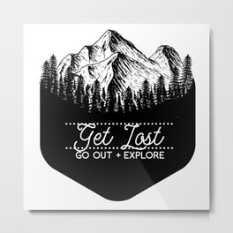 GET LOST: GO OUT + EXPLORE Metal Print