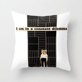 I am in a Constant Dilemma Throw Pillow