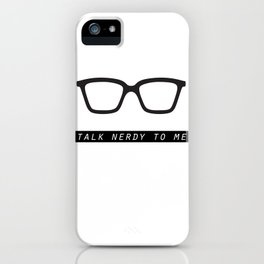 Talk nerdy to me.  iPhone Case