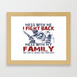 DON'T MESS MY FAMILY! Framed Art Print