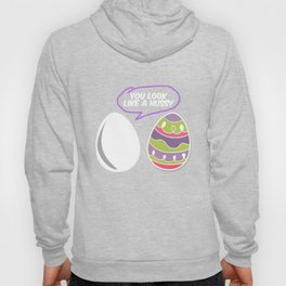 Happy Easter Egg Hunt Festival Holiday Bunny Sunday You Look Hussy Gift Hoody
