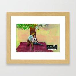Love me while I'm gone I Framed Art Print