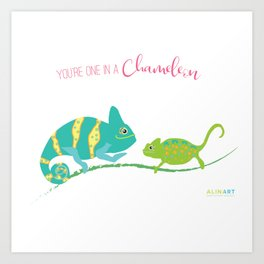 You're One in A Chameleon Art Print
