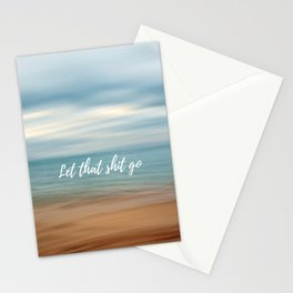 Let that shit go Stationery Cards