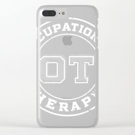 Occupational Therapist graphic, Occupational Therapy Tee Clear iPhone Case