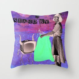 life on stand by Throw Pillow
