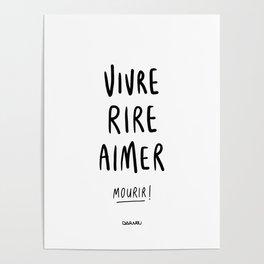 Vivre Rire Aimer... Mourir! - Black Poster