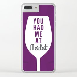 Had Me At Merlot Clear iPhone Case
