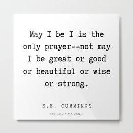 46   | E.E. Cummings Quotes | 200110 Metal Print