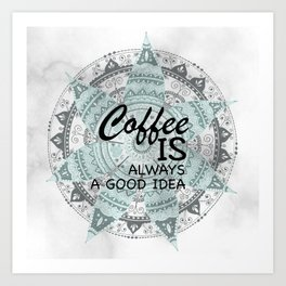 'Coffee is Always a Good Idea' Mandala Pattern Art Print
