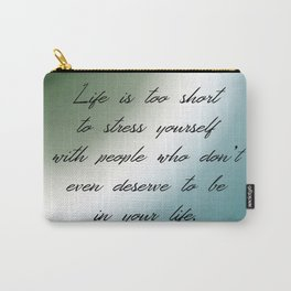 Life's Too Short Carry-All Pouch
