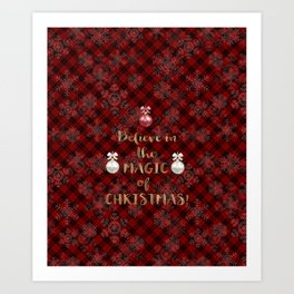 Red Plaid Snowflakes Believe in the magic of Christmas Typography Art Print