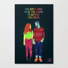 You don't have to be the cause Canvas Print