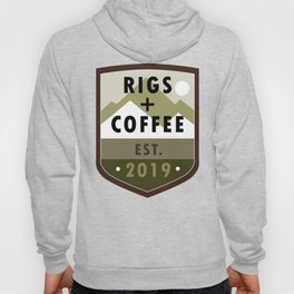 Rigs and Coffee Hoody