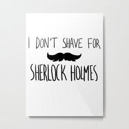 i don't shave Metal Print