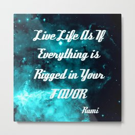 Rigged in Your Favor Rumi Quote Teal Galaxy Metal Print