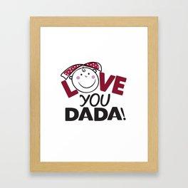 Love You Dada Framed Art Print