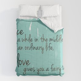 Love gives you a fairytale Comforters