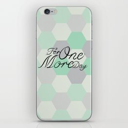 For One More Day iPhone Skin
