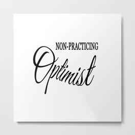 Non-practicing Optimist Metal Print