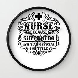 Nurse Because Superhero Isnt An Official Wall Clock