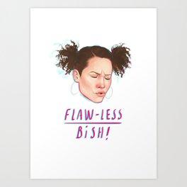 flaw-less bish Art Print
