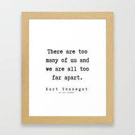68  | Kurt Vonnegut Quotes | 191006 Framed Art Print