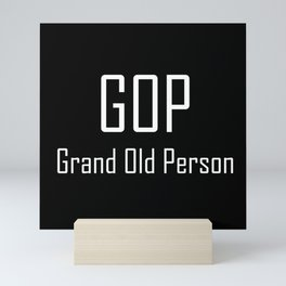 GOP Grand Old Person- Chat Shorthand - Fun Acronyms - Typography Sarcasm Mini Art Print