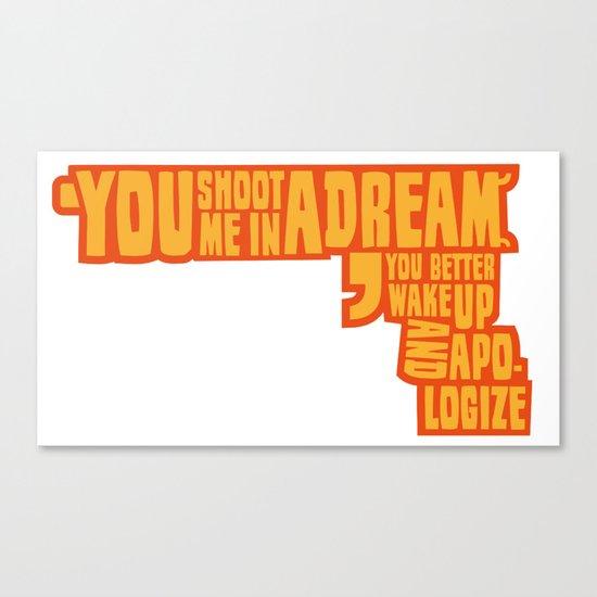 Shoot me in a dream Canvas Print