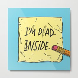 I'm Dad Inside Metal Print