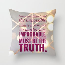 illuminate the impossible Throw Pillow