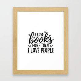 I love books more than people (Black) Framed Art Print