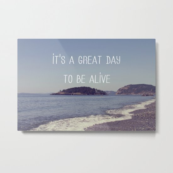 It's A Great Day Metal Print