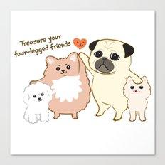 Treasure your four-legged friends Canvas Print