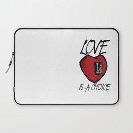 Love is a Choice Laptop Sleeve