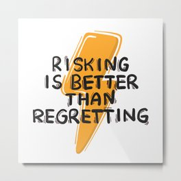 Risking motivation quote Metal Print