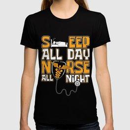 Nurses CNA Medical Health Physician Medic Hospital Gift Sleep All Day Nurse All Night T-shirt