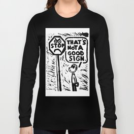 Not A Good Sign Long Sleeve T-shirt
