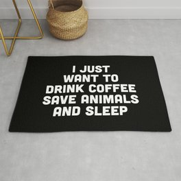 Drink Coffee Funny Quote Rug
